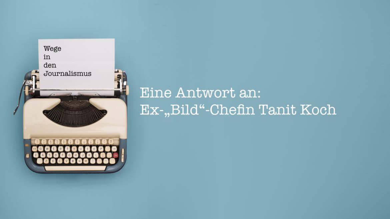 Ein Plädoyer für das Journalistik-Studium und eine Antwort an die ehemalige Bild-Chefin Tanit Koch